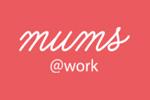 Mums @Work